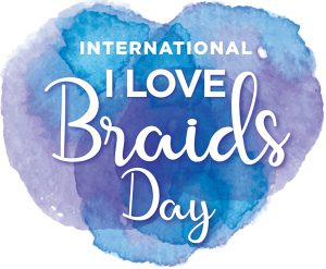 International I Love Braids Day