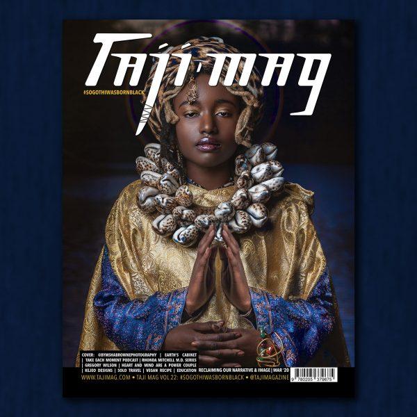 Taji Mag Vol 22 #SoGothIWasBornBlack